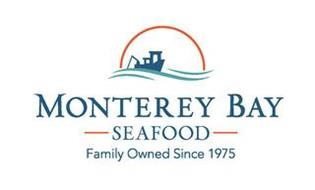 MONTEREY BAY SEAFOOD FAMILY OWNED SINCE 1975