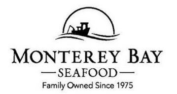 MONTEREY BAY SEAFOOD FAMILY OWNED SINCE1975