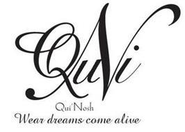 QUI N QUI' NOSH WEAR DREAMS COME ALIVE