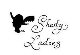 CL SHADY LADIES
