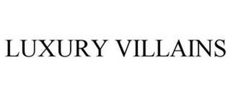 LUXURY VILLAINS