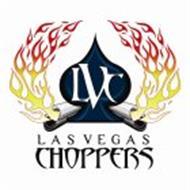 LVC LAS VEGAS CHOPPERS