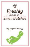 FRESHLY - MADE IN - SMALL BATCHES COMPOSTABLE