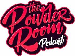 THE POWDER ROOM PODCAST