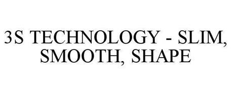 3S TECHNOLOGY - SLIM, SMOOTH, SHAPE