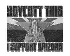 BOYCOTT THIS I SUPPORT ARIZONA