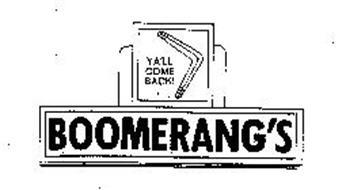 BOOMERANG'S YA'LL COME BACK!