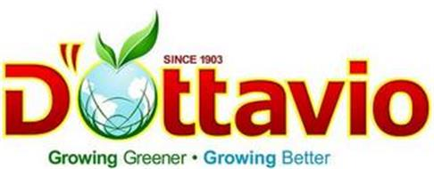 D'OTTAVIO SINCE 1903 GROWING GREENER · GROWING BETTER