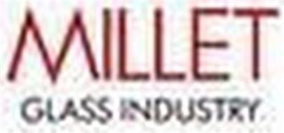 MILLET GLASS INDUSTRY