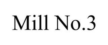 MILL NO.3