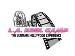 L.A. REEL CAMP THE ULTIMATE HOLLYWOOD EXPERIENCE