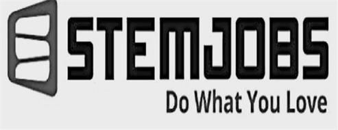 S STEMJOBS DO WHAT YOU LOVE