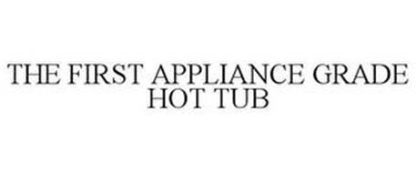 THE FIRST APPLIANCE GRADE HOT TUB