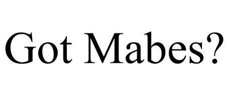 GOT MABES?