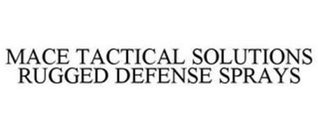 MACE TACTICAL SOLUTIONS RUGGED DEFENSE SPRAYS