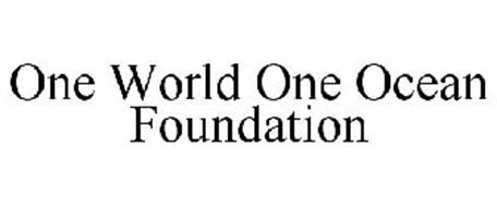 ONE WORLD ONE OCEAN FOUNDATION