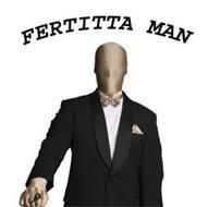 FERTITTA MAN