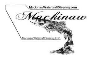 MACKINAWWATERCRAFTSTEERING.COM MACKINAW MACKINAW WATERCRAFT STEERING L.L.C.