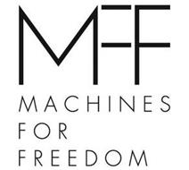 MFF MACHINES FOR FREEDOM