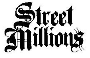 STREET MILLIONS