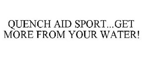 QUENCH AID SPORT...GET MORE FROM YOUR WATER!