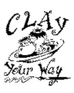 CLAY YOUR WAY