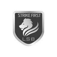 STRIKE FIRST LSB