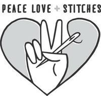 PEACE LOVE + STITCHES