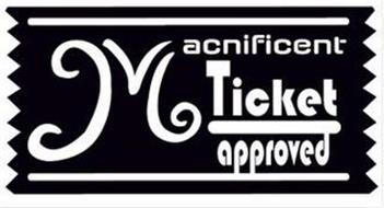 MACNIFICENT TICKET APPROVED