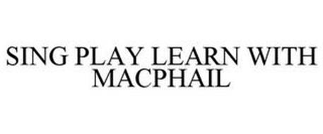 SING PLAY LEARN WITH MACPHAIL