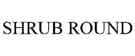 SHRUB ROUND
