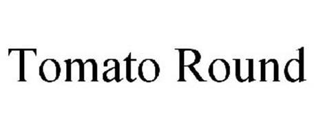 TOMATO ROUND