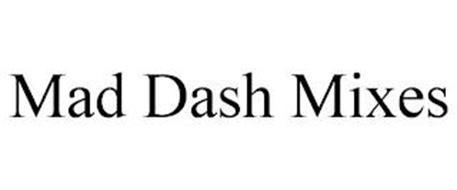 MAD DASH MIXES