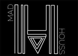 MAD HOUSS H