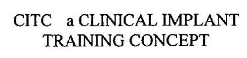 CITC A CLINICAL IMPLANT TRAINING CONCEPT