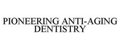 PIONEERING ANTI-AGING DENTISTRY