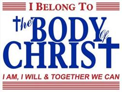 I BELONG TO THE BODY OF CHRIST I AM, I WILL & TOGETHER WE CAN