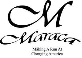 M MARACA MAKING A RUN AT CHANGING AMERICA
