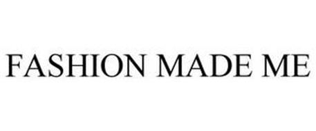 FASHION MADE ME