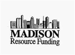 MADISON RESOURCE FUNDING