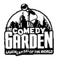 THE COMEDY GARDEN LAUGH CAPITAL OF THE WORLD