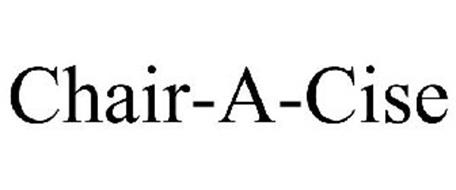 CHAIR-A-CISE