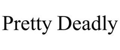 PRETTY DEADLY
