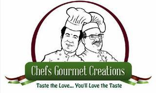 CHEFS GOURMET CREATIONS TASTE THE LOVE....YOU'LL LOVE THE TASTE