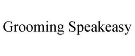 GROOMING SPEAKEASY