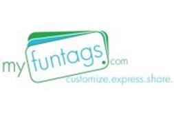MYFUNTAGS.COM CUSTOMIZE. EXPRESS. SHARE.