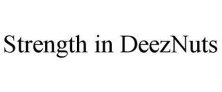 STRENGTH IN DEEZNUTS