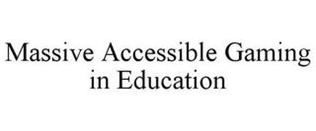 MASSIVE ACCESSIBLE GAMING IN EDUCATION