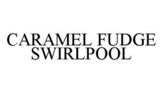 CARAMEL FUDGE SWIRLPOOL