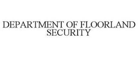 DEPARTMENT OF FLOORLAND SECURITY